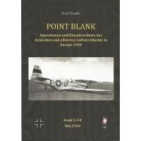 Point Blank Band 5 : Mai 1944 - Operationen und Einsatzverluste der deutschen und alliierten Luftstreitkräfte in Europa 1944