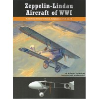 Zeppelin - Lindau Aircraft of WW I - Claude Dornier`s Metal Airplanes 1914 - 1919