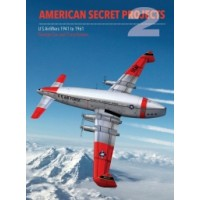 American Secret Projects 2 : US Airlifters 1941 to 1961