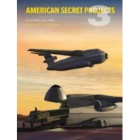 American Secret Projects 3 : US Airlifters since 1962