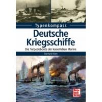 Deutsche Kriegsschiffe - Die Torpedoboote der Kaiserlichen Marine