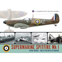1, Supermarine Spitfire Mk I in RAF Service - 1936 to the Battle of Britain