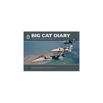 Big Cat Diary - The Last Year of the Jaguar with 6 Squadron RAF