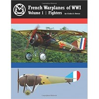 French Warplanes of World War I Vol.1 : Fighters