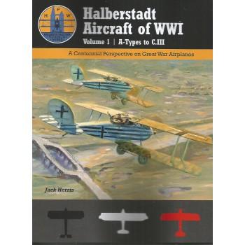 Halberstadt Aircraft of World War I Vol.1 : A-Types to C.III