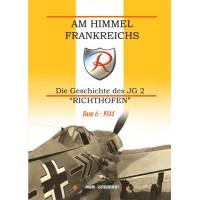 """Am Himmel Frankreichs - Die Geschichte des JG 2 """"Richthofen"""" Band 6 : 1944"""