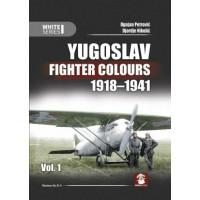 Yugoslavian Fighter Colours 1918 - 1941 Vol.1