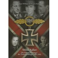 Stille Adler - Die Ritterkreuzträger der Transportflieger 1940 - 1945