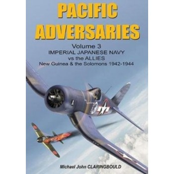 Pacific Adversaries Vol.3 : Imperial Japanese Navy vs The Allies - New Guinea & The Salomons 1942 - 1933