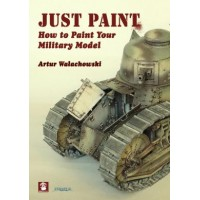 Just Paint : How to Paint your Military Model