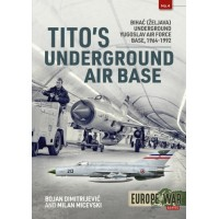 4, Tito`s Underground Air Base