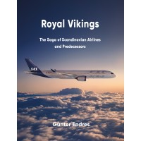 Royal Vikings - The Saga of Scandinavian Airlines and Predecessors
