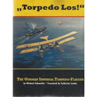 """Torpedo Los"" - The German Imperial Torpedo Flieger"