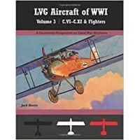 LVG Aircraft of WW I Vol.3 : Types C.VI - CXI & Fighters