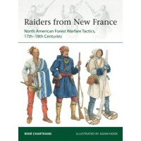 229, Raiders from New France - North American Forest Warfare Tactics,17th - 18th Centuries