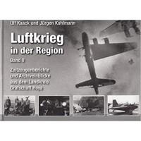 Luftkrieg in der Region Band 2 : Zeitzeugenberichte und Archiveinblicke aus dem Landkreis Grafschaft Hoya
