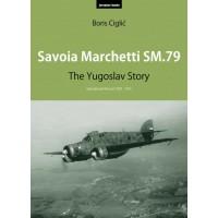 Savoia Marchetti SM.79 - The Yugoslav Story Operational Record 1939 - 1947
