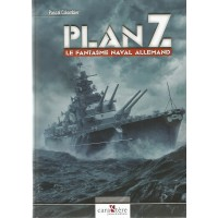 Plan Z - Le Fantasme Naval Allemand