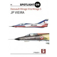 Dassault Mirage III & Mirage 5 Spotlight On