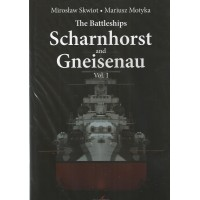 The Battleships Scharnhorst and Gneisenau Vol. 1