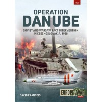 7, Operation Danube - Soviet and Warsaw Pact Intervention in Czechoslovakia 1968
