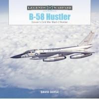 B-58 Hustler - Convair`s Cold War Mach 2 Bomber