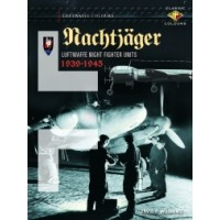Nachtjäger - Luftwaffe Night Fighter Units 1939 - 1945