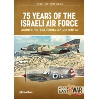 28. 75 Years of the Israeli Air Force Vol.1 : The First Quarter Century 1948 - 73