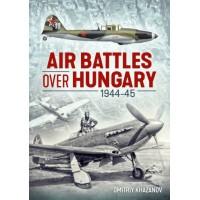 Air Battles over Hungary 1944 - 1945