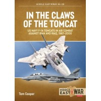 29, In the Claws of the Tomcat - US Navy F-14 Tomcats in Air Combat against Iran and Iraq, 1987-2000