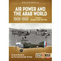 30, Air Power and the Arab World 1909 - 1955 Vol.3 : Colonial Skies 1918 - 1936