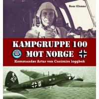 Kampfgruppe 100 Mot Norge - Kommandor Artur von Caimirs Loggbok