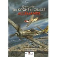 Encyclopedie des Avions de Chasse Allemands 1939 - 1945