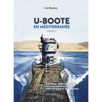 U-Boote en Mediterranee 1943 - 1945 Tome 2 : Juin 1943 - Septembre 1944