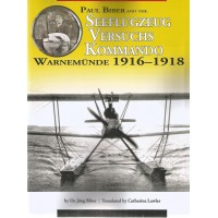 Paul Biber and the Seeflugzeug Versuchs Kommando Warnemünde 1916 - 1918