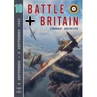 Battle of Britain Combat Archive Vol. 10 : 4 September - 6 September 1940