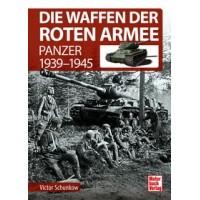Die Waffen der Roten Armee - Panzer 1939 - 1945