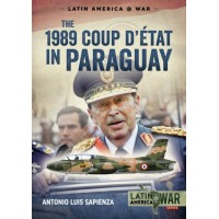 11, The 1989 Coup D'état in Paraguay - The End of a Long Dictatorship 1954-1989