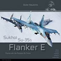 Aircraft in Detail No.20 : Sukhois Su-35s Flanker E