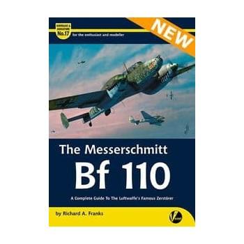 17, The Messerschmitt Bf 110 - A Complete Guide