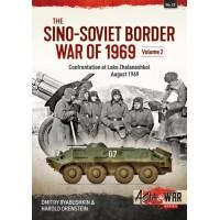 23, The Sino-Soviet Border War of 1969 Volume 2 - Confrontation at Lake Zhalanashkol August 1969