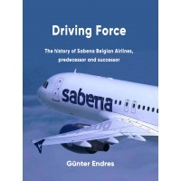 Driving Force – The History of Sabena Belgian Airlines, predecessors and successors
