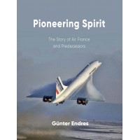 Pioneering Spirit – The Story of Air France and Predecessors