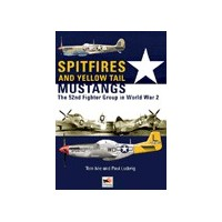 Spitfires and Yellow Tail Mustangs - The 52nd Fighter Group in W