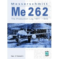 Messerschmitt Me 262 Production Log 1941 - 1945